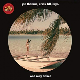 JON THOMAS , ERICK FILL & LUYO - ONE WAY TICKET